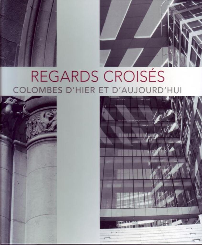 Livre - Regards Croisés - Colombes d'Hier et d'Aujourd'hui.
